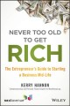 Cover for Never too old to get rich: the entrepreneur's guide to starting a business ...