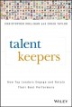 Cover for Talent keepers: how top leaders engage and retain their best performers