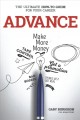 Cover for Advance: the ultimate how-to guide for your career