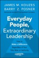 Cover for Everyday people, extraordinary leadership: how to make a difference regardl...