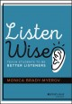 Cover for Listen wise: teach students to be better listeners