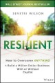 Cover for Resilient: how to overcome anything & build a million dollar business with ...