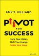 Cover for Pivot for Success: Hone Your Vision, Shift Your Energy, Make Your Move