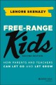 Cover for Free-range kids: how parents and teachers can let go and let grow