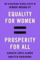Cover for Equality for women=prosperity for all: the disastrous global crisis of gend...