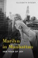 Cover for Marilyn in Manhattan: her year of joy