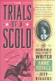 Cover for The trials of a scold: the incredible true story of writer Anne Royall