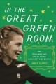 Cover for In the great green room: the brilliant and bold life of Margaret Wise Brown