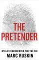 Cover for The Pretender: My Life Undercover for the FBI