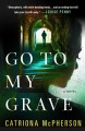 Cover for Go to my grave