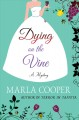 Cover for Dying on the vine: a mystery