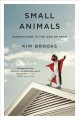 Cover for Small animals: parenthood in the age of fear