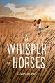 Cover for A whisper of horses