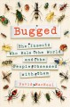 Cover for Bugged: the insects who rule the world and the people obsessed with them