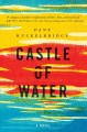 Cover for Castle of water: a novel