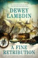 Cover for A fine retribution: an Alan Lewrie naval adventure