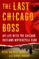 Cover for The last Chicago boss: my life with the Chicago Outlaws Motorcycle Club