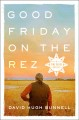 Cover for Good Friday on the rez: a Pine Ridge odyssey