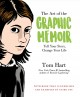Cover for The art of the graphic memoir: tell your story, change your life