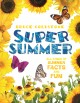 Cover for Super summer: all kinds of summer facts and fun