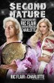 Cover for Second nature: the legacy of Ric Flair and the rise of Charlotte