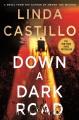 Cover for Down a dark road: a Kate Burkholder novel
