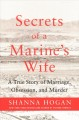Cover for Secrets of a soldier's wife: a true story of marriage, obsession, and murde...