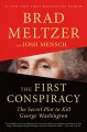 Cover for The first conspiracy: the secret plot to kill George Washington