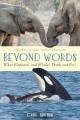 Cover for Beyond words: what elephants and whales think and feel