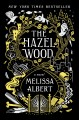 Cover for The Hazel Wood: a novel