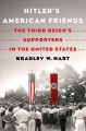 Cover for Hitler's American friends: the Third Reich's supporters in the United State...