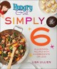 Cover for Hungry girl simply 6: all-natural recipes with 6 ingredients or less