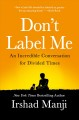 Cover for Don't label me: an incredible conversation for divided times