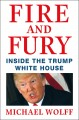 Cover for Fire and fury: inside the Trump White House