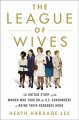 Cover for The League of Wives: the untold story of the women who took on the U.S. gov...