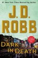 Cover for Dark in death: an Eve Dallas novel