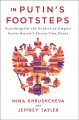 Cover for In Putin's footsteps: searching for the soul of an empire across Russia's e...