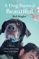 Cover for A dog named Beautiful: a Marine, a dog, and a long road trip home