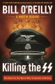 Cover for Killing the SS: The Hunt for the Worst War Criminals in History