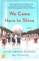 Cover for We came here to shine