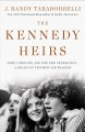Cover for The Kennedy heirs: John, Caroline, and the new generation: a legacy of triu...