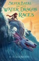 Cover for Silver Batal and the water dragon races