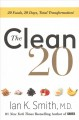 Cover for The clean 20: 20 foods, 20 days, total transformation