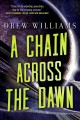 Cover for A chain across the dawn