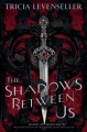 Cover for The shadows between us