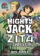 Cover for Mighty Jack and Zita The Spacegirl