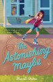 Cover for The astonishing maybe