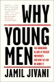 Cover for Why young men: the dangerous allure of violent movements and what we can do...