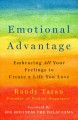 Cover for Emotional advantage: embracing all your feelings to create a life you love