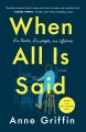 Cover for When all is said: a novel